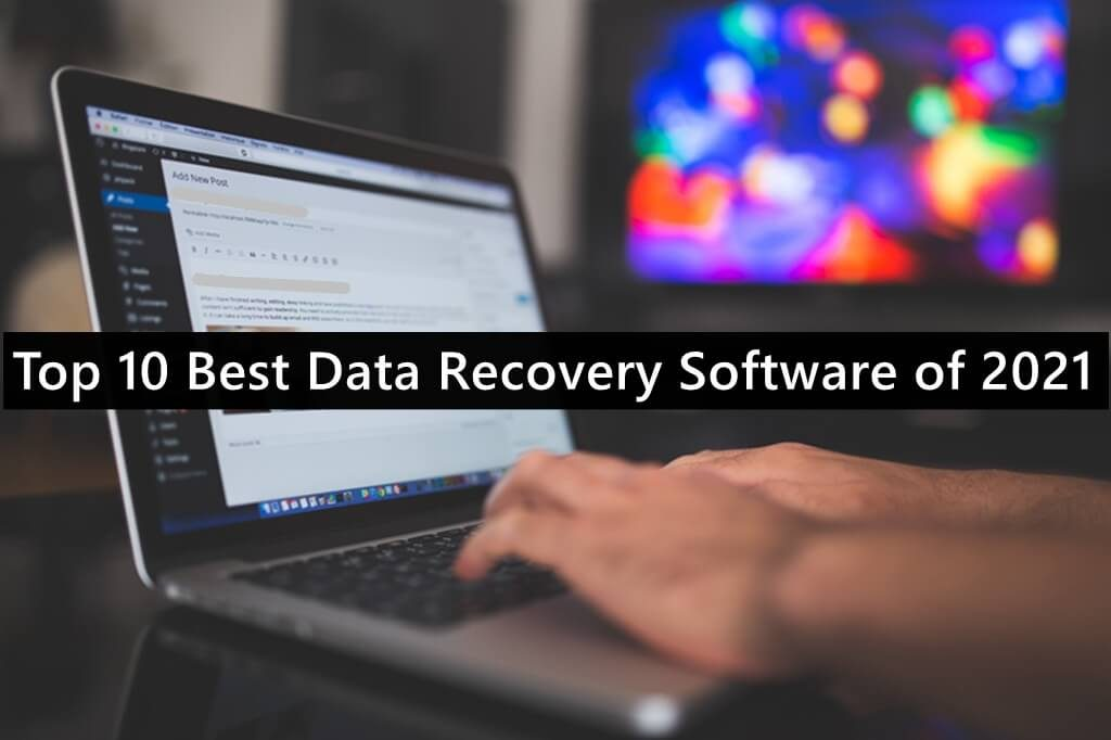 Top 10 Best Data Recovery Software of 2021