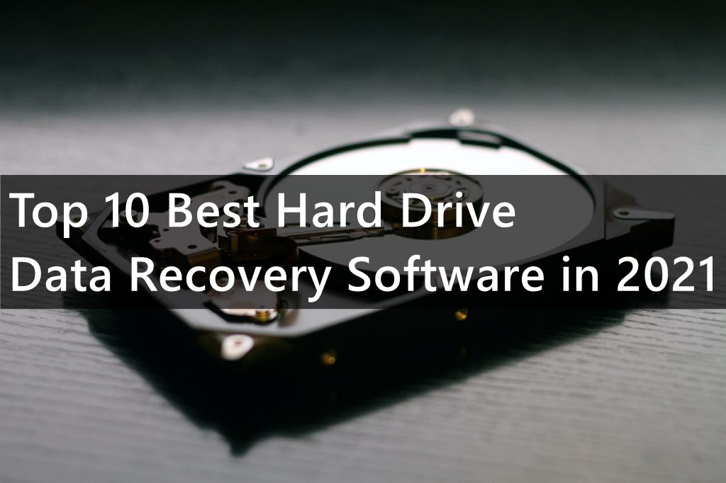 Top 10 Best Hard Drive Data Recovery Software in 2021